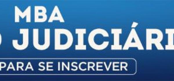 MBA em Gestão Judiciária: documentos devem ser anexados no ato da inscrição