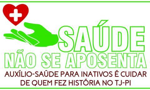 """Sindsjus-PI convoca os servidores, em especial os inativos, para o lançamento da campanha """"Saúde não se aposenta"""""""